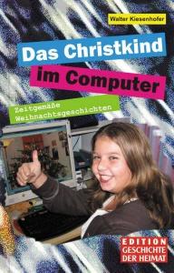 Walter Kiesenhofer: Das Christkind im Computer